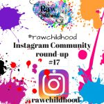 #rawchildhood roundup 17 Instagram raw childhood community