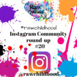 #rawchildhood roundup 20 Instagram raw childhood community
